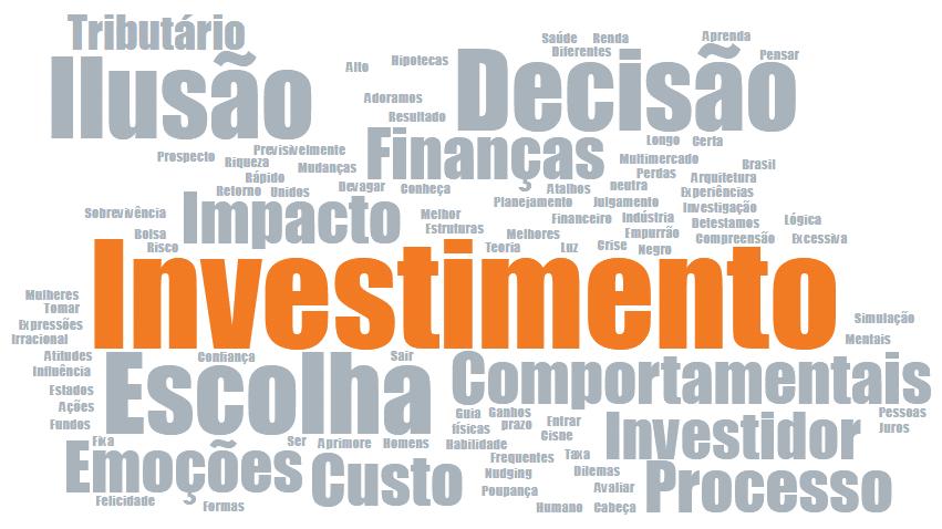 investimento Investir é tomar decisão: a vulnerabilidade no processo decisório