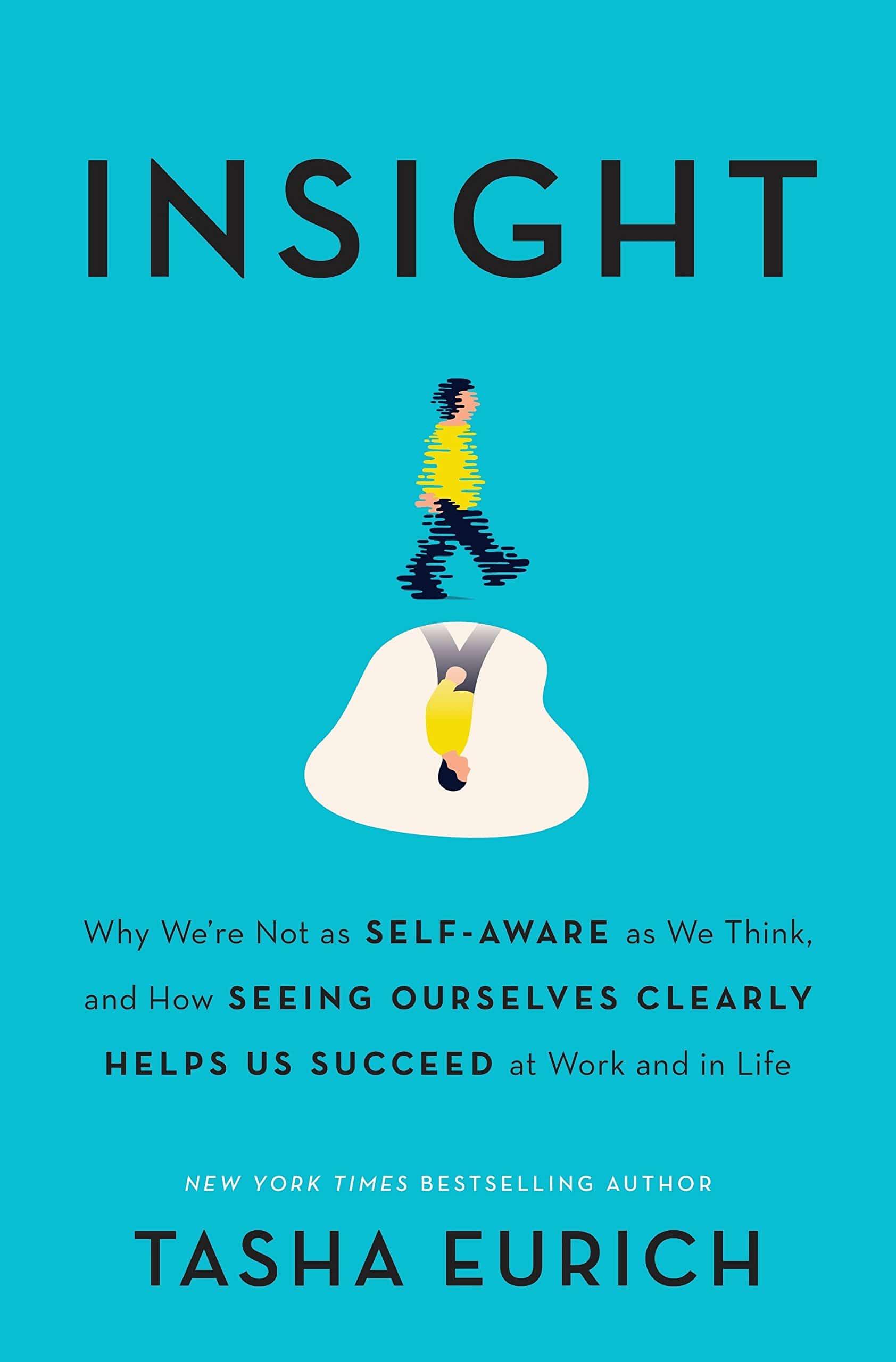 insight A maior habilidade do século 21: autoconhecimento